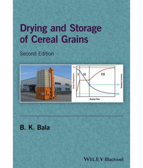 Drying and Storage of Cereal Grains (Hardcover) (B. K. Bala) - image 1 of 1