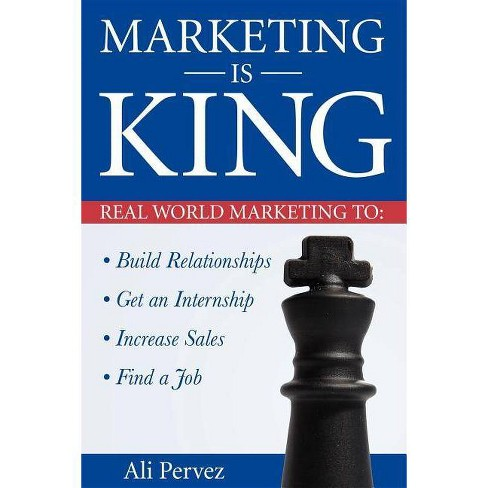 Marketing Is King - by  Ali Pervez (Paperback) - image 1 of 1