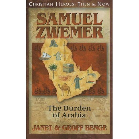 Samuel Zwemer - (Christian Heroes: Then & Now) by  Janet Benge & Geoff Benge (Paperback) - image 1 of 1