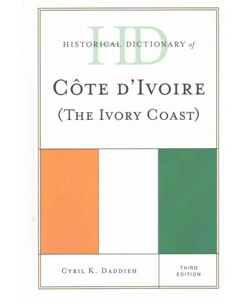 Historical Dictionary of Cote D'ivoire the Ivory Coast (Hardcover) (Cyril K. Daddieh) - image 1 of 1
