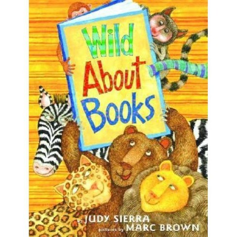 Wild about Books - by  Judy Sierra (Hardcover) - image 1 of 1