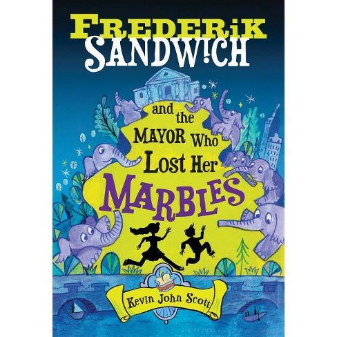 Frederik Sandwich and the Mayor Who Lost Her Marbles - by  Kevin John Scott (Paperback) - image 1 of 1
