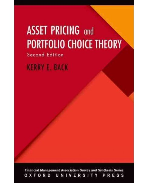 Asset Pricing and Portfolio Choice Theory (Hardcover) (Kerry E. Back) - image 1 of 1