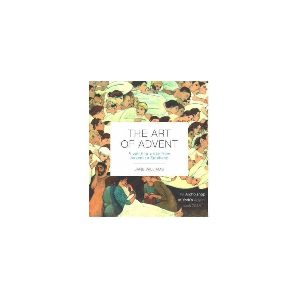 Art of Advent : A painting a day from Advent to Epiphany - by Jane Williams (Paperback)