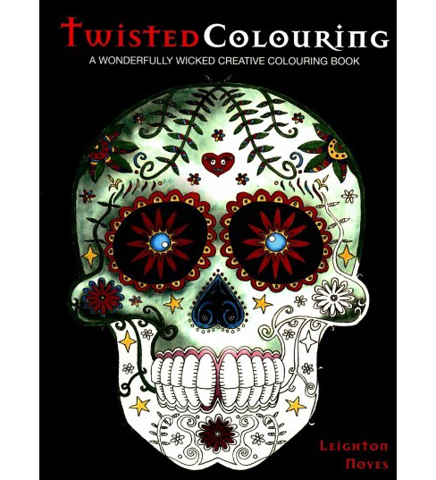 Twisted Colouring : A Wickedly Creative Colouring Book for Adults (Paperback) (Leighton Noyes) - image 1 of 1