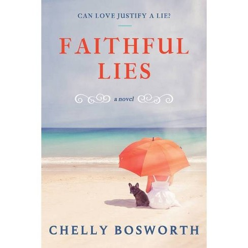 Faithful Lies - by  Chelly Bosworth (Paperback) - image 1 of 1