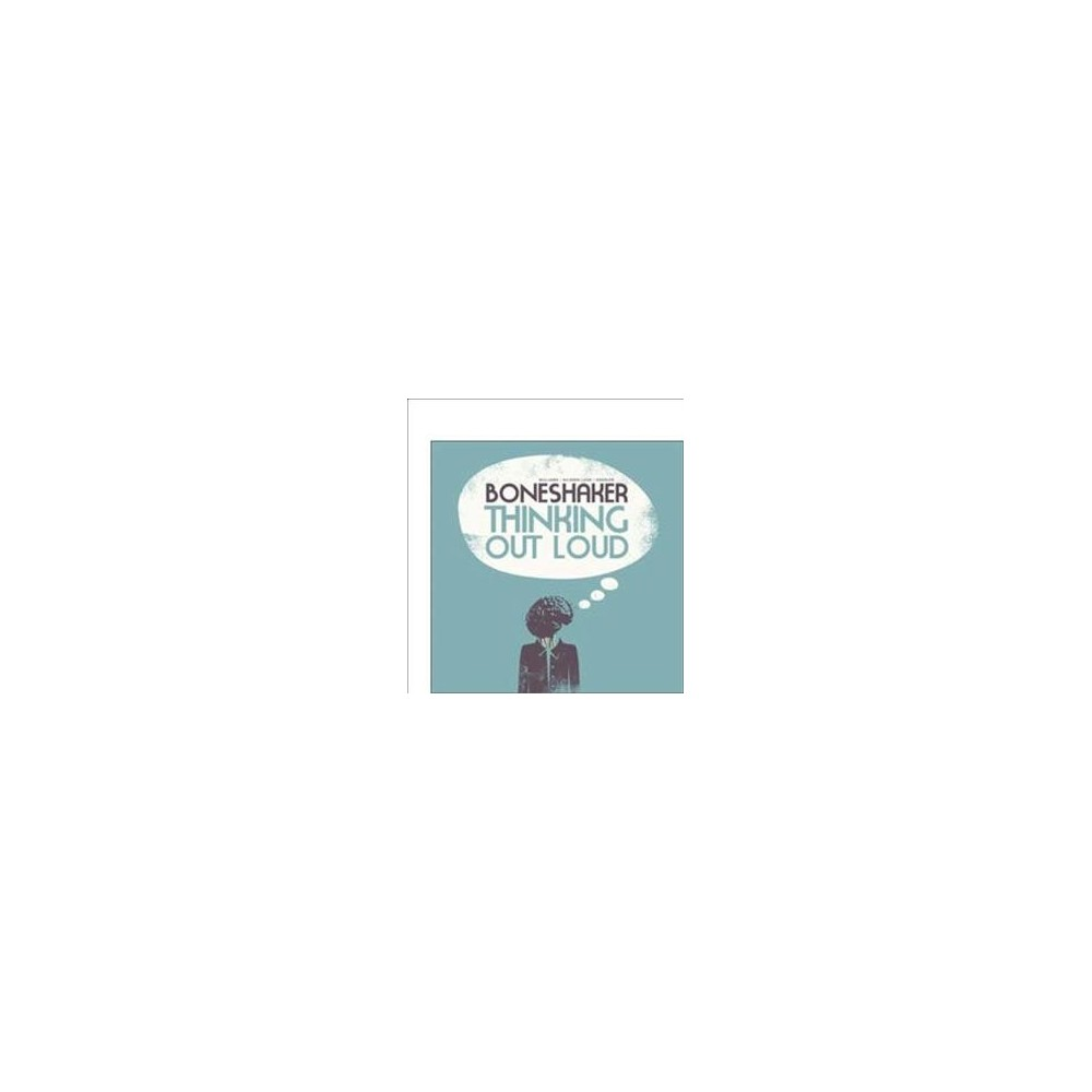 Boneshakers - Thinking Out Loud (CD)