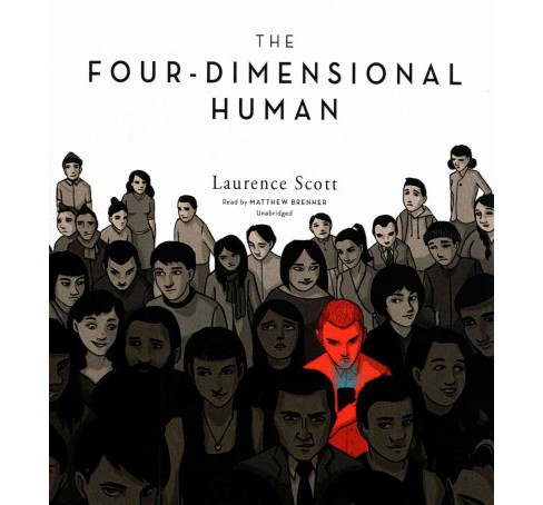 Four-Dimensional Human (Unabridged) (CD/Spoken Word) (Laurence Scott) - image 1 of 1