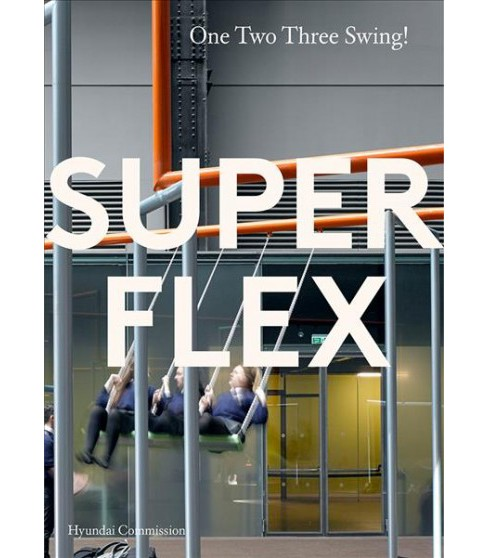 Superflex : One Two Three Swing: Hyundai Commission -  (Paperback) - image 1 of 1