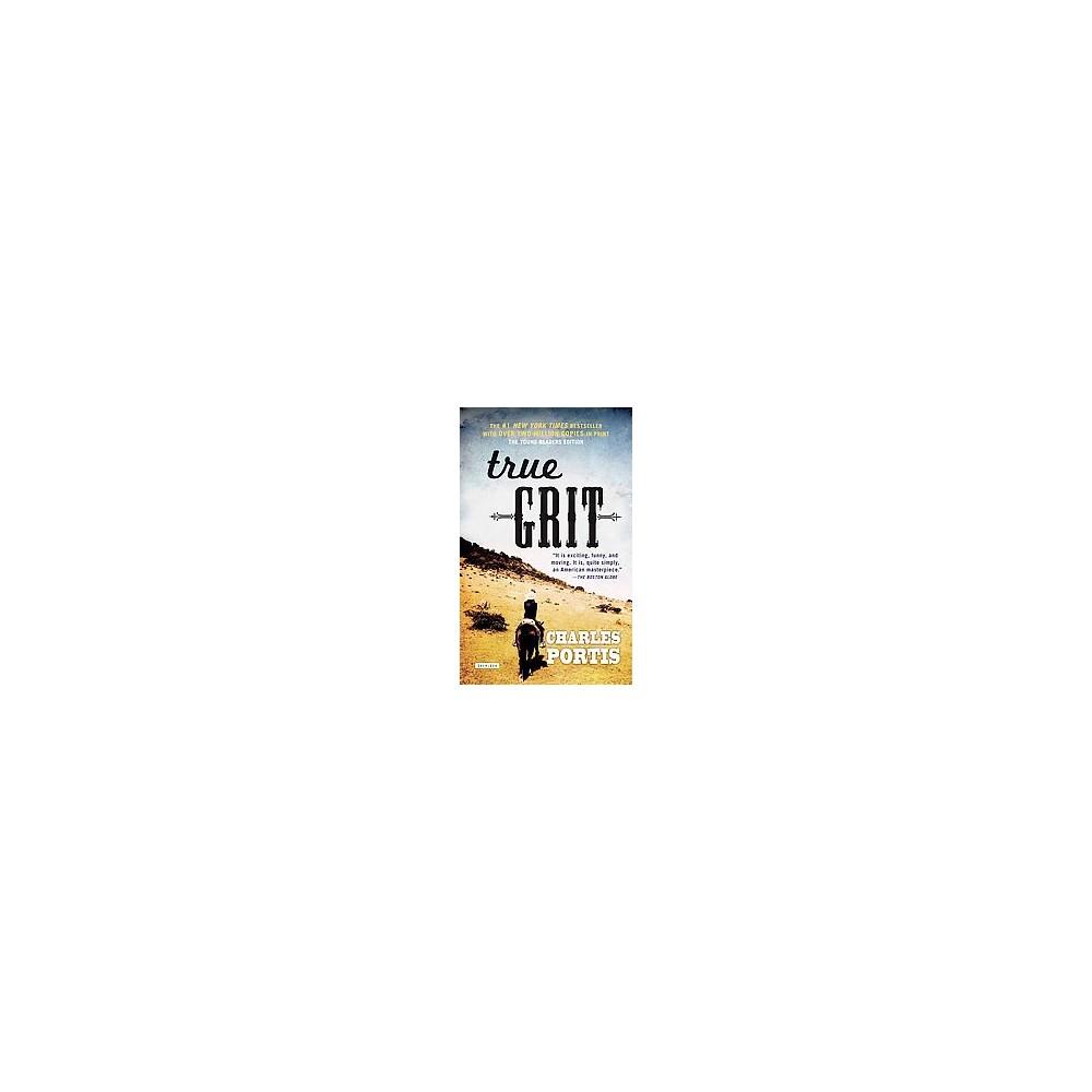 True Grit (Reprint) (Paperback) (Charles Portis)