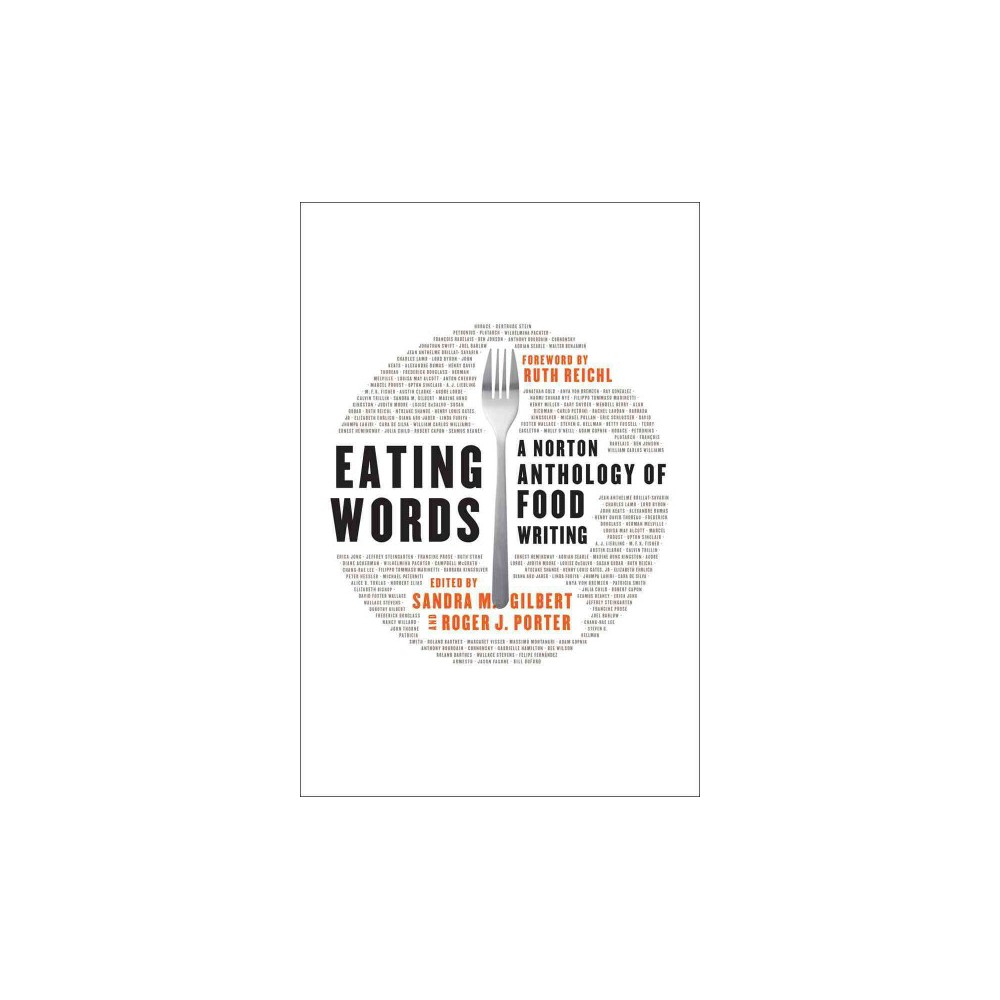 Eating Words : A Norton Anthology of Food Writing (Hardcover)