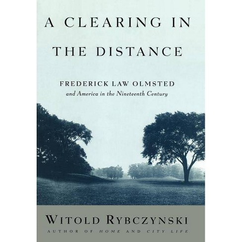 A Clearing in the Distance - by  Witold Rybczynski (Hardcover) - image 1 of 1