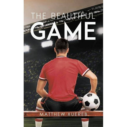 The Beautiful Game - by  Matthew Xuereb (Paperback) - image 1 of 1