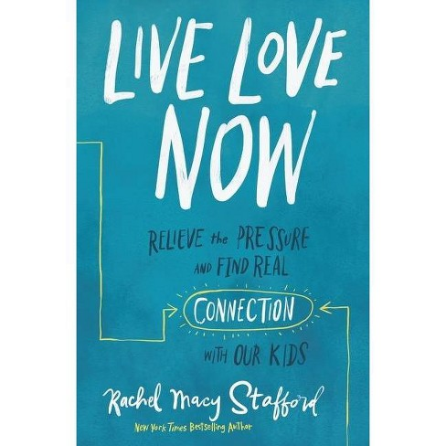 Live Love Now - by  Rachel Macy Stafford (Hardcover) - image 1 of 1