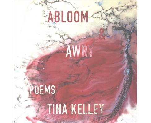 Abloom & Awry (Paperback) (Tina Kelley) - image 1 of 1
