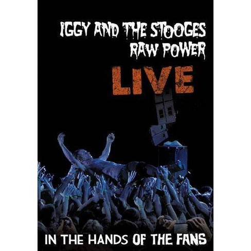 Iggy & Stooges: Raw Power Live In The Hands Of The Fans (DVD) - image 1 of 1