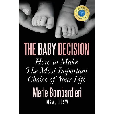The Baby Decision - 2nd Edition by  Merle a Bombardieri Msw Licsw (Paperback)