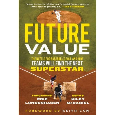 Future Value - by  Eric Longenhagen & Kiley McDaniel (Hardcover)