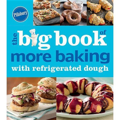 Pillsbury the Big Book of More Baking with Refrigerated Dough - (Betty Crocker Big Book) (Paperback) - image 1 of 1