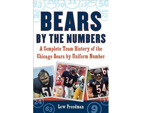 Bears by the Numbers : A Complete Team History of the Chicago Bears by Uniform Number (Paperback) (Lew - image 1 of 1