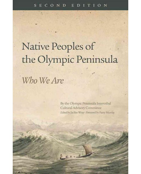Native Peoples of the Olympic Peninsula : Who We Are (Paperback) - image 1 of 1