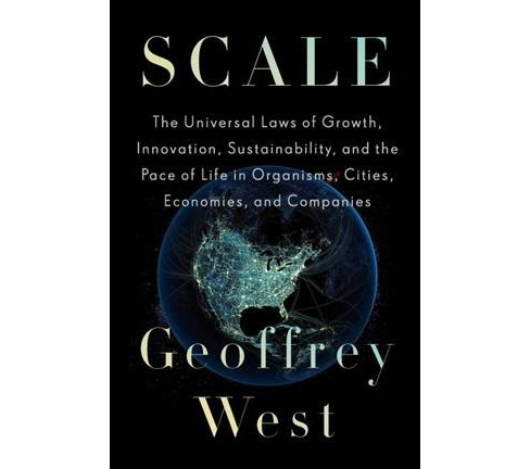 Scale : The Universal Laws of Growth, Innovation, Sustainability, and the Pace of Life in Organisms, - image 1 of 1
