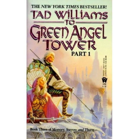To Green Angel Tower: Part I - (Memory, Sorrow, and Thorn) by  Tad Williams (Paperback) - image 1 of 1