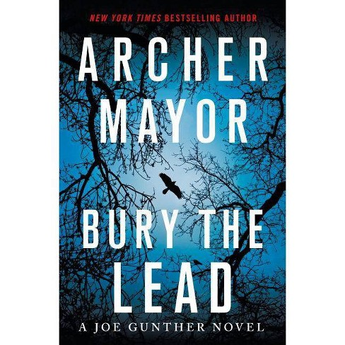 Bury the Lead - (Joe Gunther) by  Archer Mayor (Hardcover) - image 1 of 1