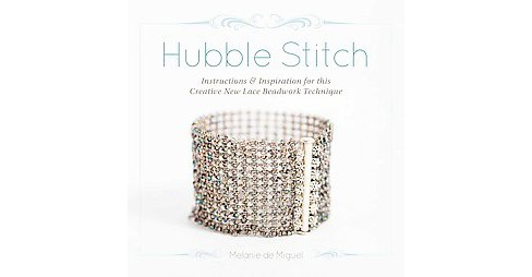 Hubble Stitch : Instructions & Inspiration for this Adaptable New Lace Beadwork Technique (Paperback) - image 1 of 1