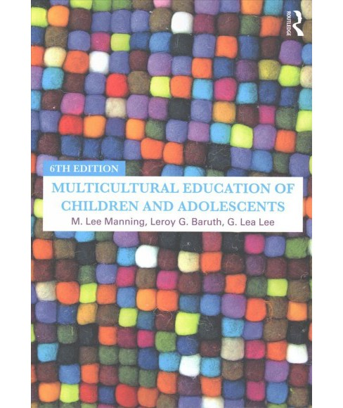 Multicultural Education of Children and Adolescents (Paperback) (M. Lee Manning & Leroy G. Baruth & G. - image 1 of 1