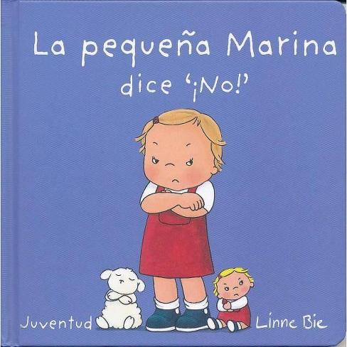 La Pequea Marina Dice No!- Little Marina Says No - by  Linne Bie (Hardcover) - image 1 of 1
