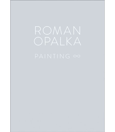 Roman Opalka : Painting (Bilingual) (Hardcover) - image 1 of 1