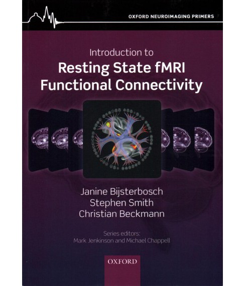 Introduction to Resting State Fmri Functional Connectivity (Paperback) (Janine Bijsterbosch & Stephen - image 1 of 1