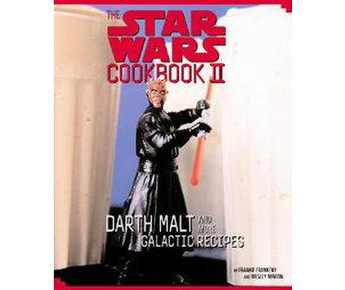 Star Wars Cookbook II : Darth Malt and More Galactic Recipes (Hardcover) (Frankie Frankeny) - image 1 of 1