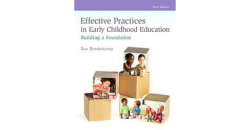 Effective Practices in Early Childhood Education : Building a Foundation (Student) (Paperback) (Sue - image 1 of 1