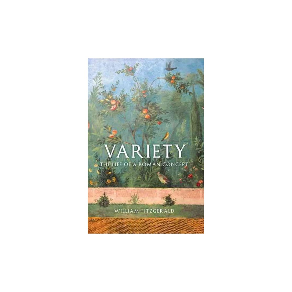 Variety : The Life of a Roman Concept (Hardcover) (William Fitzgerald)