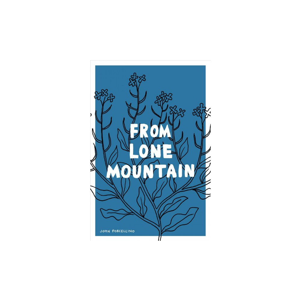 From Lone Mountain : King-cat Comics and Stories 2003-2007 - by John Porcellino (Paperback)