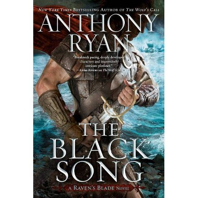 The Black Song - (Raven's Blade Novel) by  Anthony Ryan (Hardcover)