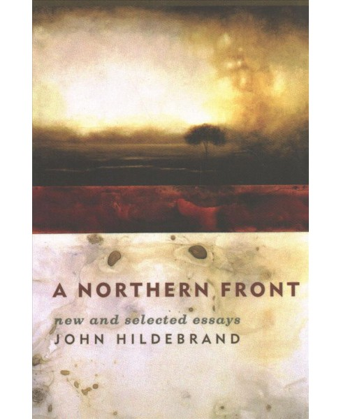 Northern Front : New and Selected Essays (Reprint) (Paperback) (John Hildebrand) - image 1 of 1