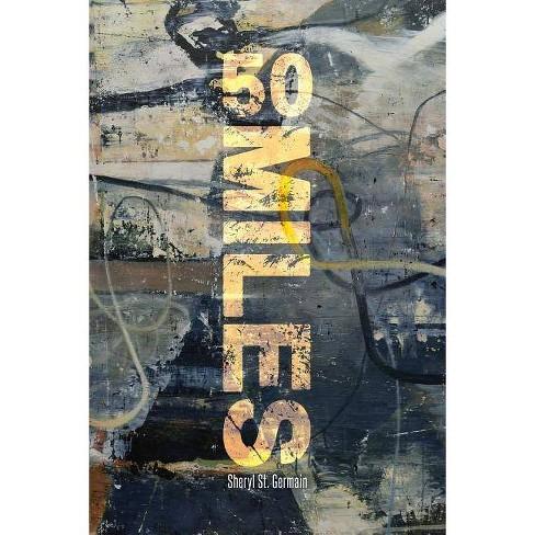 50 Miles - by  Sheryl St Germain (Paperback) - image 1 of 1