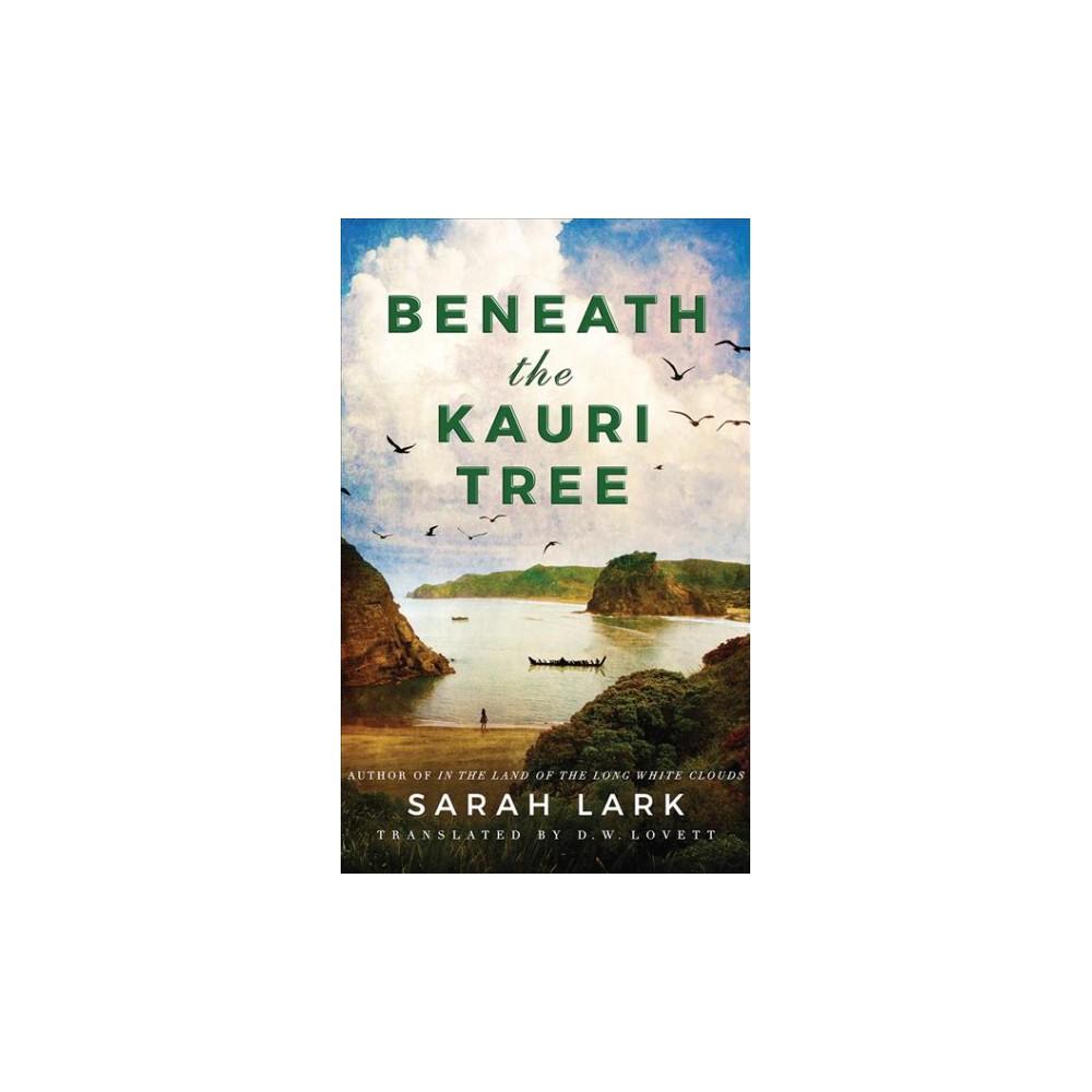 Beneath the Kauri Tree - Unabridged (Sea of Freedom Trilogy) by Sarah Lark (CD/Spoken Word)