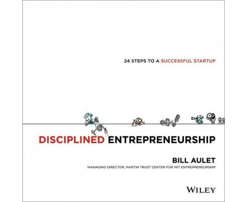 Disciplined Entrepreneurship : 24 Steps to a Successful Startup -  by Bill Aulet (Hardcover) - image 1 of 1