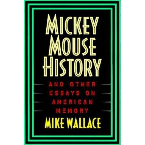 Mickey Mouse History PB - (Critical Perspectives on the Past (Paperback)) by  Michael Wallace - image 1 of 1