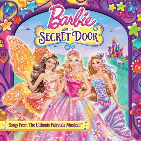 Barbie & the Secret Door (Songs From the Ultimate Fairytale Musical) - image 1 of 1