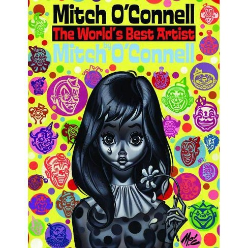 Mitch O'Connell: The World's Best Artist - (Paperback) - image 1 of 1