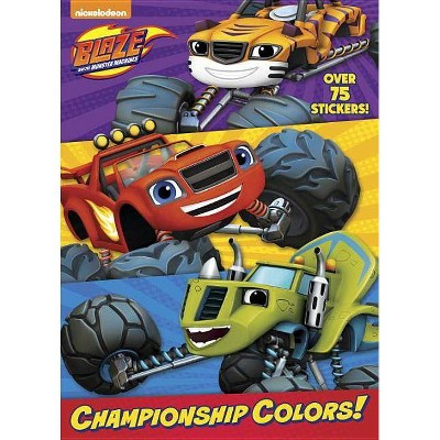 Championship Colors! (Blaze and the Monster Machines) - (Jumbo Coloring Book) by  Golden Books (Paperback)