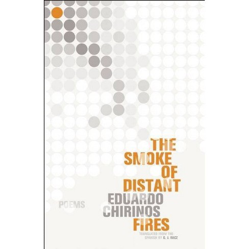 The Smoke of Distant Fires - by  Eduardo Chirinos (Paperback) - image 1 of 1