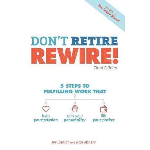 Don't Retire, Rewire!, 3e - by  Jeri Sedlar & Rick Miners (Paperback) - image 1 of 1