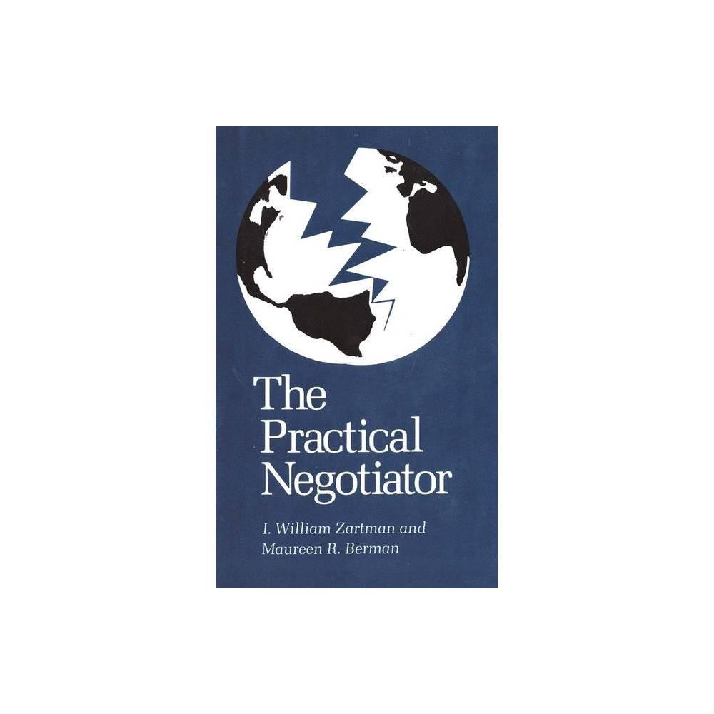 The Practical Negotiator By I William Zartman Maureen R Berman Paperback