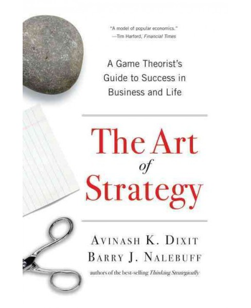 Art of Strategy : A Game Theorist's Guide to Success in Business and Life -  (Paperback) - image 1 of 1
